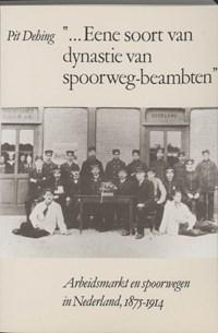 Eene soort van dynastie van spoorwegbeambten | P.W.N.M. Dehing |