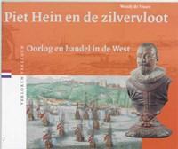 Piet Hein en de Zilvervloot   W. de Visser  