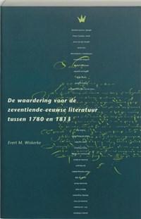 De waardering voor de zeventiende-eeuwse literatuur tussen 1780 en 1813 | E.M. Wiskerke |