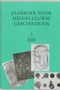 Jaarboek voor Middeleeuwse Geschiedenis 3 2000   B. van Bavel  