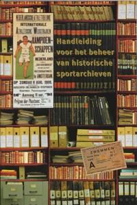 Handleiding voor het beheer van historische sportarchieven   W. van Buuren  