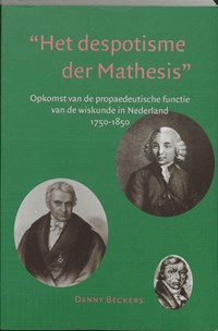 Het despotisme der Mathesis | D. Beckers |