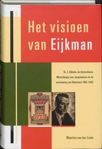Het visioen van Eijkman | M. van der Linde |