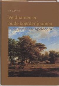 Veldnamen en oude boerderijnamen in de gemeente Apeldoorn   D. Otten  