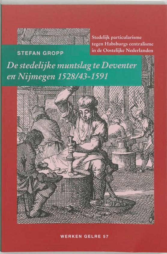 De stedelijke muntslag te Deventer en Nijmegen 1528/43-1591