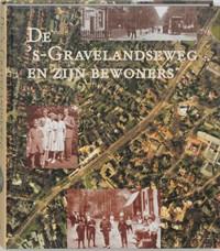 De bewoners van de 's-Gravelandseweg te Hilversum   W. Engel ; B. van der Schuyt  