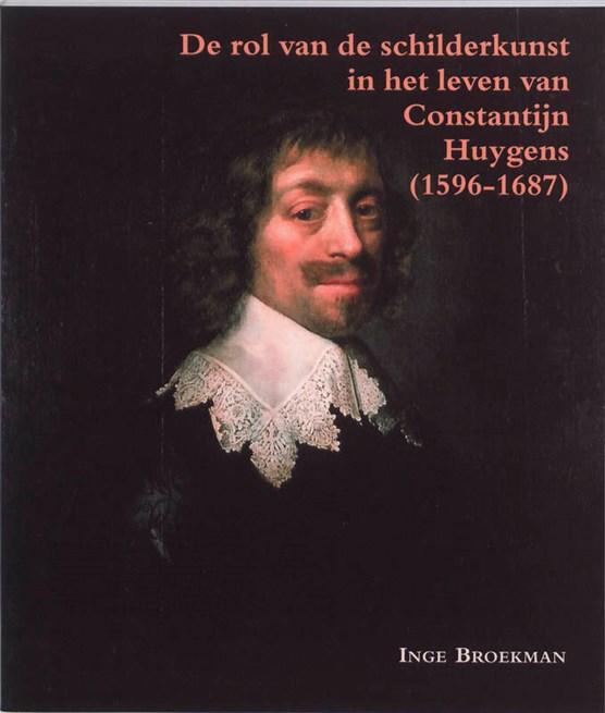 De rol van schilderkunst in het leven van Constantijn Huygens (1596-1687)