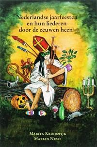 Nederlandse jaarfeesten en hun liederen door de eeuwen heen   M. Kruijswijk ; M. Nesse  