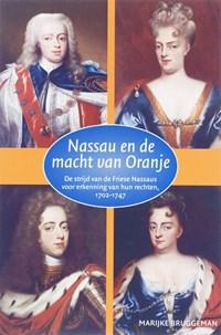 Nassau en de macht van Oranje   M. Bruggeman  
