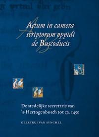 Actum in camera scriptorum oppidi de Buscoducis   G. Van Synghel  