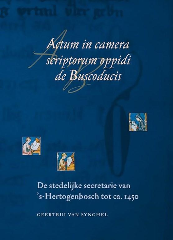 Actum in camera scriptorum oppidi de Buscoducis