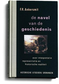 De navel van de geschiedenis   F.R. Ankersmit  