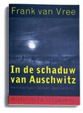 In de schaduw van Auschwitz   F.P.I.M. van Vree  