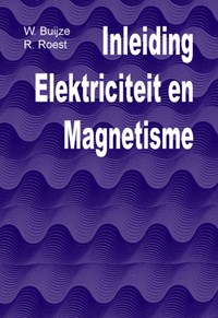 Inleiding Elektriciteit en Magnetisme   W. Buijze ; R. Roest  