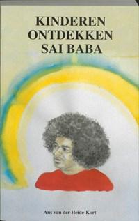 Kinderen ontdekken Sai Baba   A. van der Heide-Kort  