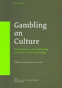 Gambling on culture | Carla Bodo ; Christopher Gordon ; Dorota Ilczuk |