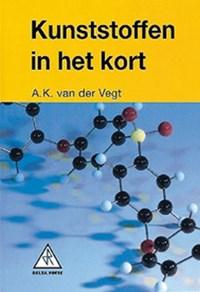 Kunststoffen in het kort | A.K. van der Vegt |