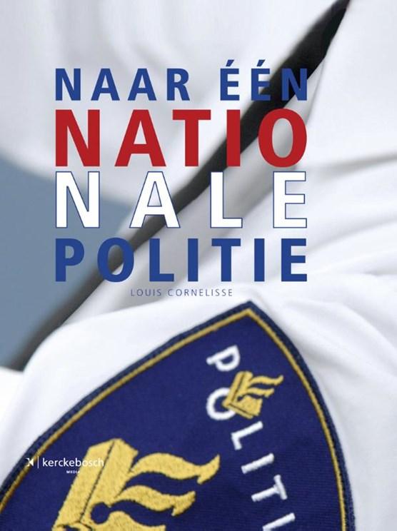 Naar een nationale politie