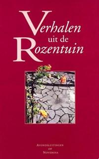 Verhalen uit de rozentuin 1 avondsluitingen op Noverosa c-d | auteur onbekend |