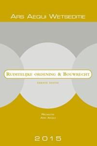 Ruimtelijke ordening & Bouwrecht 2015   Ars Aequi  