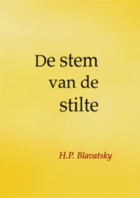 De Stem van de Stilte | H.P. Blavatsky ; H.P. B. |
