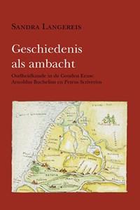Geschiedenis als ambacht | Sandra Langereis |