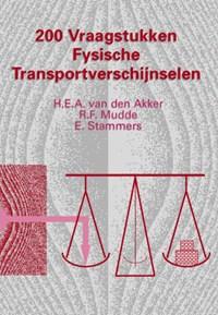 200 vraagstukken fysische transportverschijnselen | H.E.A. van den Akker & Mudde, R.F. / Stammers, E. |