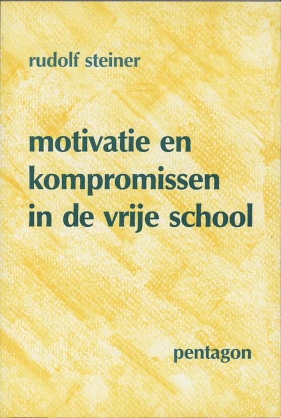 Motivatie en kompromissen in de vrije school
