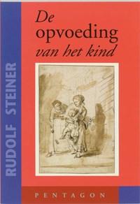De opvoeding van het kind | Rudolf Steiner |