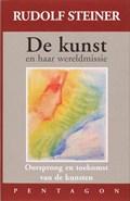 De kunst en haar wereldmissie   Rudolf Steiner  