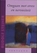 Omgaan met stress en nervositeit | Rudolf Steiner |