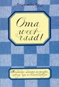 Oma weet raad! | auteur onbekend |