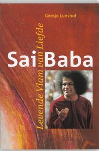 Sai Baba, levende vlam van liefde | Geesje Lunshof |