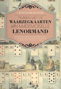 Trainen met de Waarzegkaarten van Mademoiselle Lenormand   Christiane Renner  