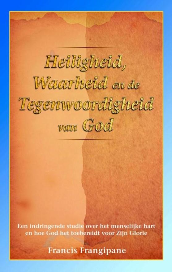 Heiligheid, waarheid en de Tegenwoordigheid van God
