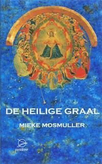 De heilige graal | Mieke Mosmuller |