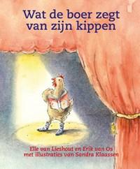 Wat de boer zegt van zijn kippen | Elle van Lieshout ; Erik van Os |