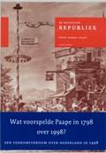 De Bataafsche Republiek, zo als zij behoord te zijn, en zo als zij weezen kan, of Revolutionaire droom in 1798   G. Paape  
