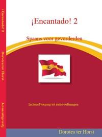 ¡Encantado! Spaans voor gevorderden 2   D. ter Horst  