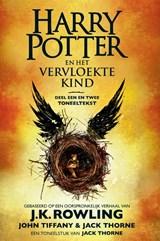 Harry Potter en het vervloekte kind Deel een en twee | J.K. Rowling ; John Tiffany ; Jack Thorne | 9789076174945