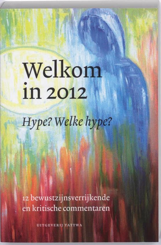 Welkom in 2012 Hype Welke Hype