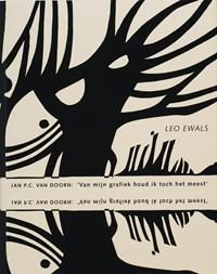 Jan P.C. van Doorn ''Van mijn grafiek houd ik toch het meest''   L. Ewals  