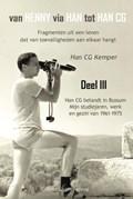 Van Henny via Han tot Han CG deel III Han CG belandt in Bussum, mijn studiejaren, werken en gezin 1961 - 1975   Han C.G. Kemper  