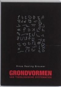 Grondvormen van theologische systematiek   R.H. Reeling Brouwer  