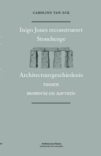 Inigo Jones reconstrueert Stonehenge   Caroline van Eck ; Inigo Jones  