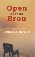 Open voor de Bron   D. E. Harding  