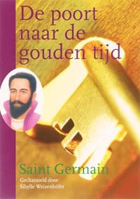 De poort naar de gouden tijd | Saint Germain |
