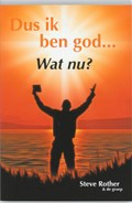 Dus ik ben God... Wat nu?   S. Rother  
