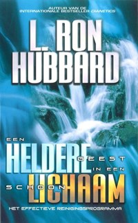 Een heldere geest in een schoon lichaam   L. Ron Hubbard  