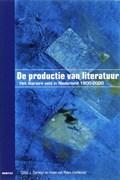 De productie van literatuur   G.J. Dorleijn ; K. van Rees  